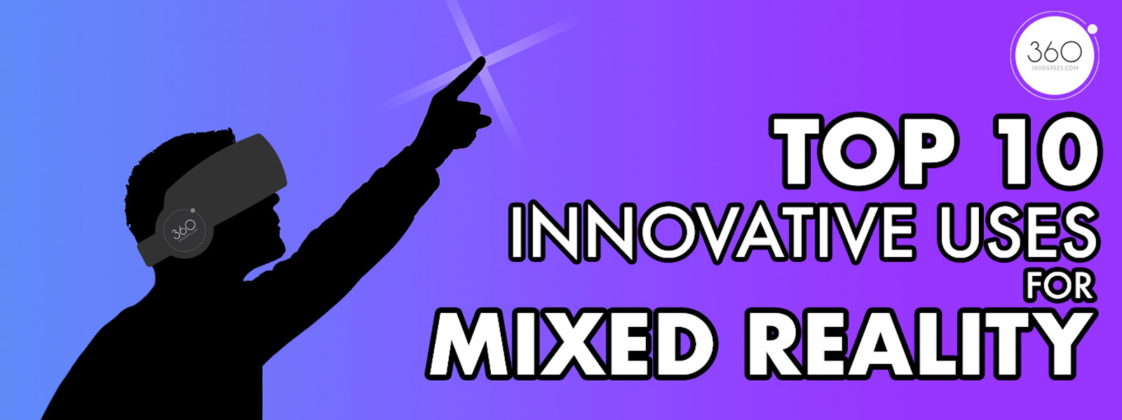 Top 10 innovative uses for mixed reality